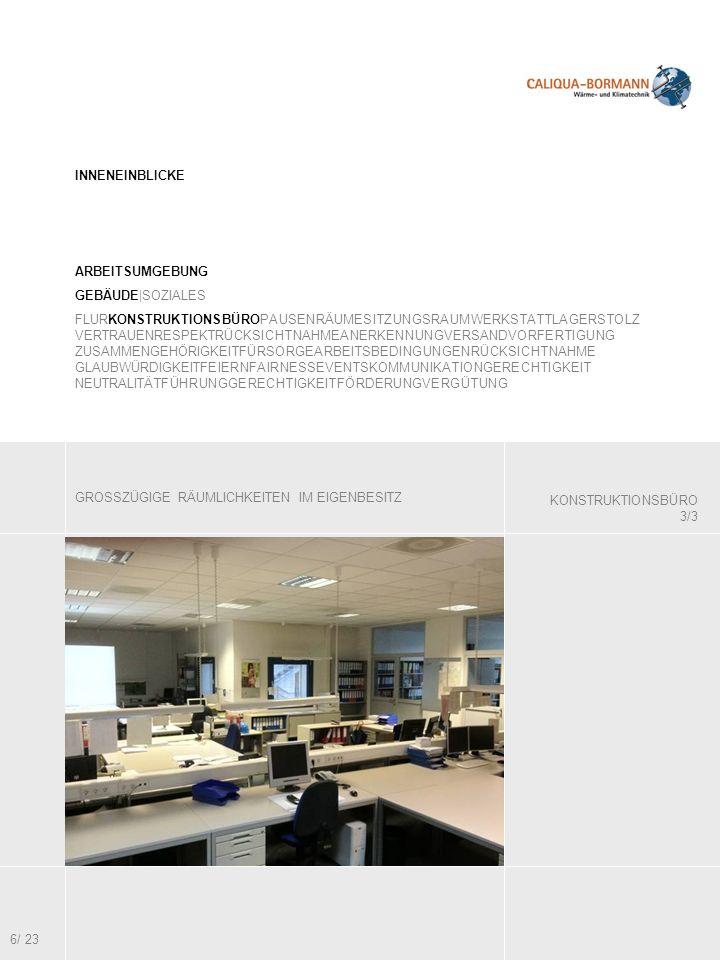 KONSTRUKTIONSBÜRO 3/3 GROSSZÜGIGE RÄUMLICHKEITEN IM EIGENBESITZ INNENEINBLICKE ARBEITSUMGEBUNG GEBÄUDE|SOZIALES FLURKONSTRUKTIONSBÜROPAUSENRÄUMESITZUN