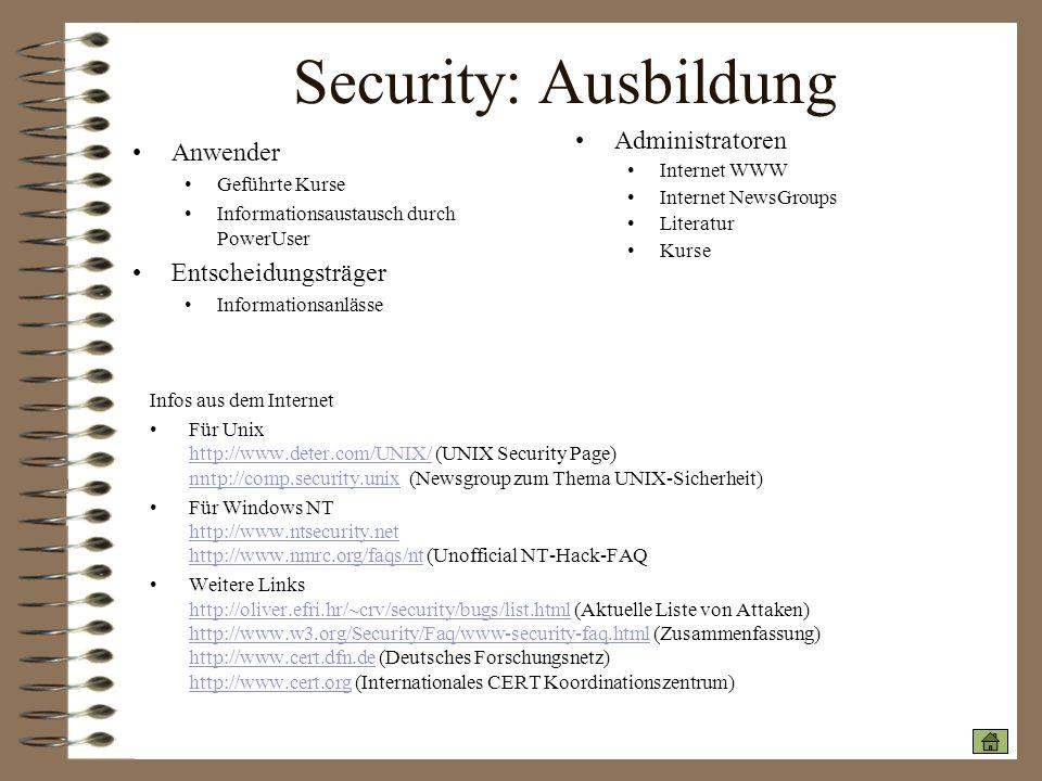 Security: Ausbildung Anwender Geführte Kurse Informationsaustausch durch PowerUser Entscheidungsträger Informationsanlässe Infos aus dem Internet Für