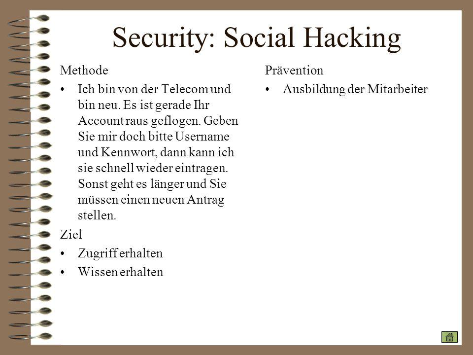 Security: Social Hacking Methode Ich bin von der Telecom und bin neu. Es ist gerade Ihr Account raus geflogen. Geben Sie mir doch bitte Username und K