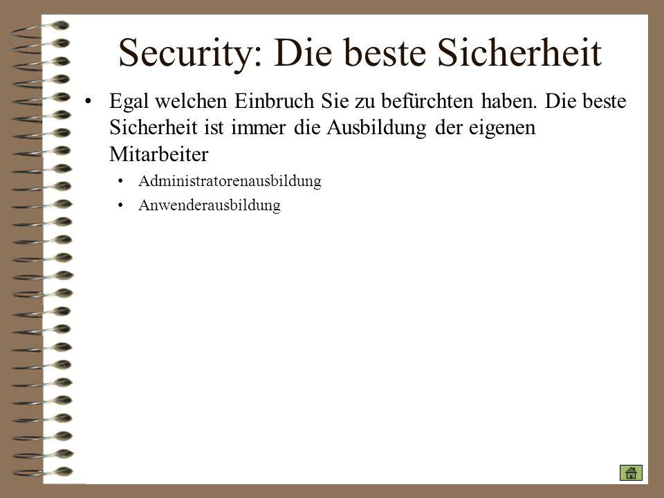 Security: Die beste Sicherheit Egal welchen Einbruch Sie zu befürchten haben. Die beste Sicherheit ist immer die Ausbildung der eigenen Mitarbeiter Ad