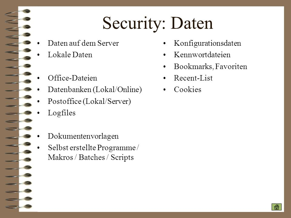 Security: Daten Daten auf dem Server Lokale Daten Office-Dateien Datenbanken (Lokal/Online) Postoffice (Lokal/Server) Logfiles Dokumentenvorlagen Selb