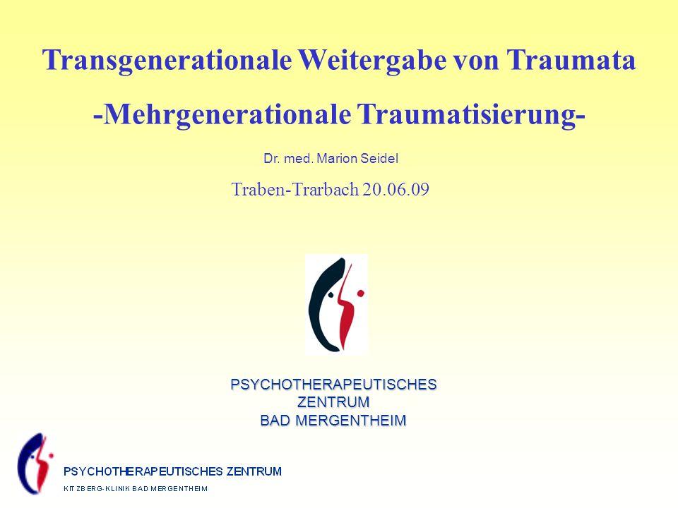 Transgenerationale Weitergabe von Traumata -Mehrgenerationale Traumatisierung- Dr.