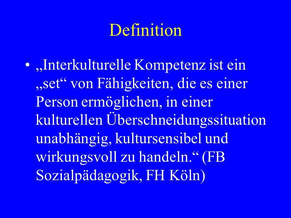 Definition Interkulturelle Kompetenz ist ein set von Fähigkeiten, die es einer Person ermöglichen, in einer kulturellen Überschneidungssituation unabhängig, kultursensibel und wirkungsvoll zu handeln.