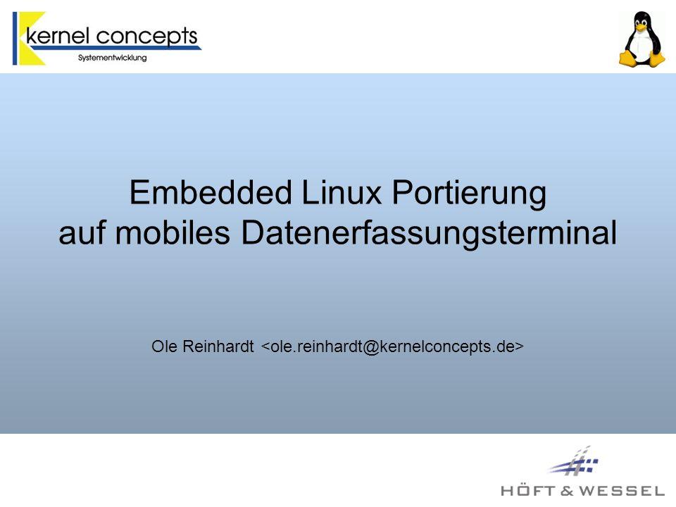 Embedded Linux Portierung auf mobiles Datenerfassungsterminal Ole Reinhardt