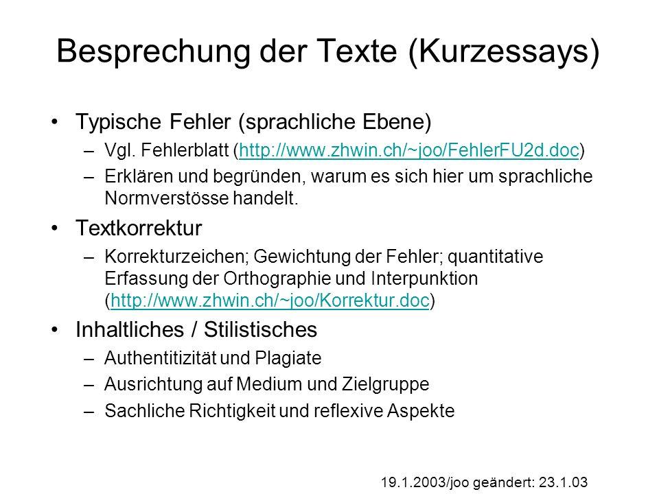 19.1.2003/joo geändert: 23.1.03 Besprechung der Texte (Kurzessays) Typische Fehler (sprachliche Ebene) –Vgl.