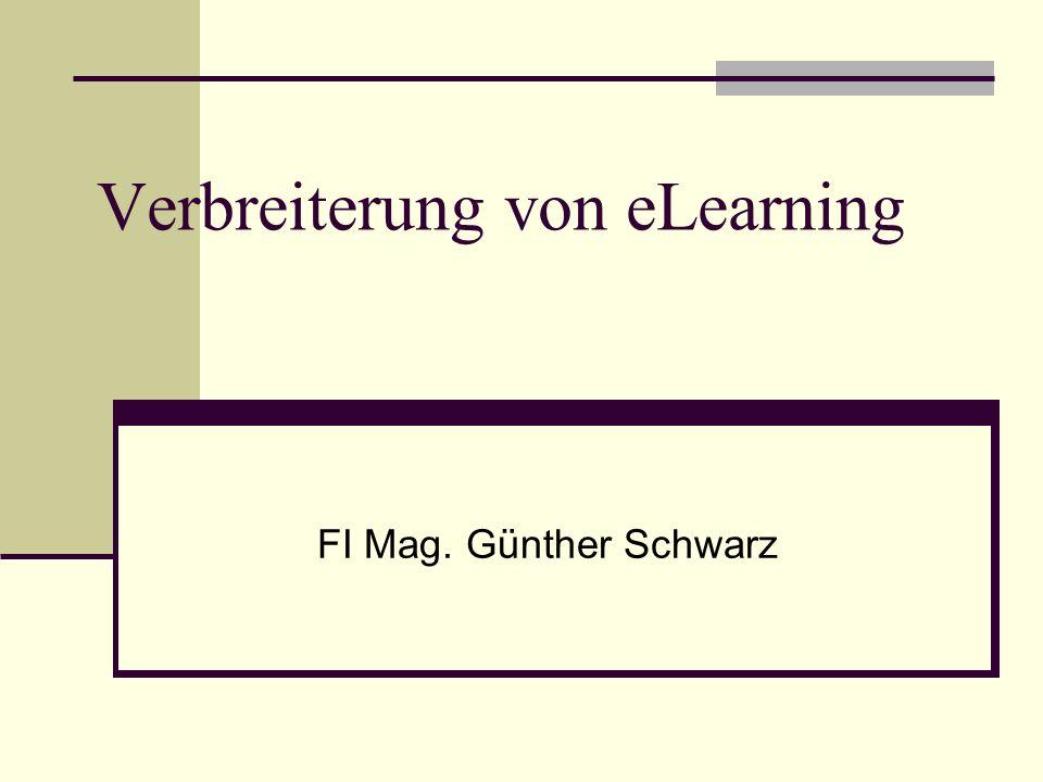 Verbreiterung von eLearning FI Mag. Günther Schwarz