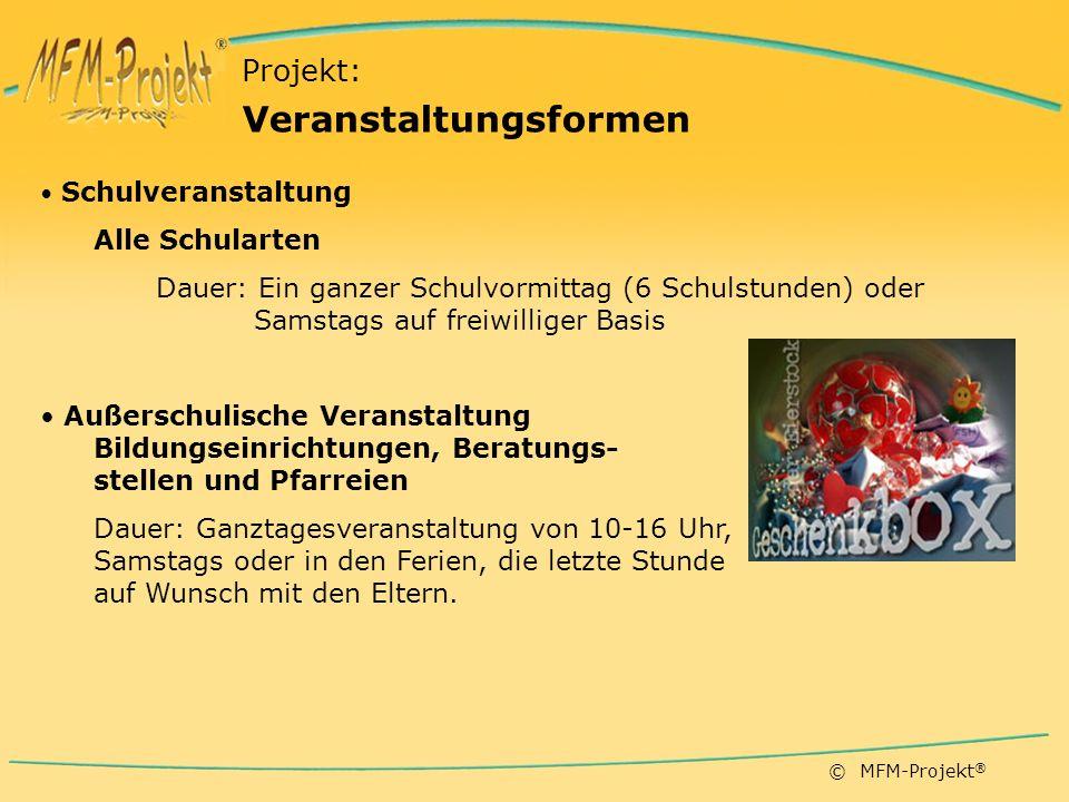 © MFM-Projekt ® Träger –Bisher Fachbereiche Ehe und Familie verschiedener deutscher Diözesen Projektleitung –Sitz in München –Dr.