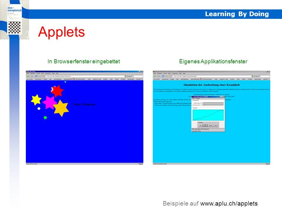 Learning By Doing Callbackmechanismen Callbackmechanismen bei Applets Ein Applet ist ein eventgesteuertes Java-Programm s.