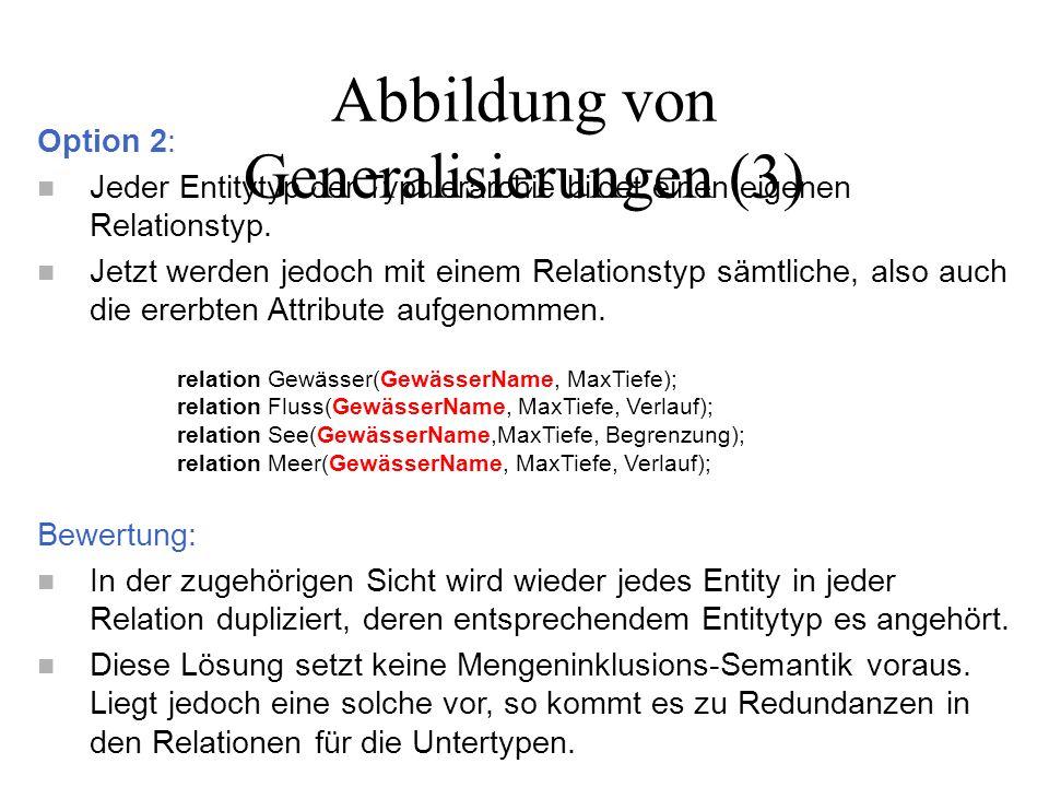 Option 3: n Jeder Pfad von der Wurzel zu den Blättern der Hierarchie bildet einen eigenen Relationstyp.