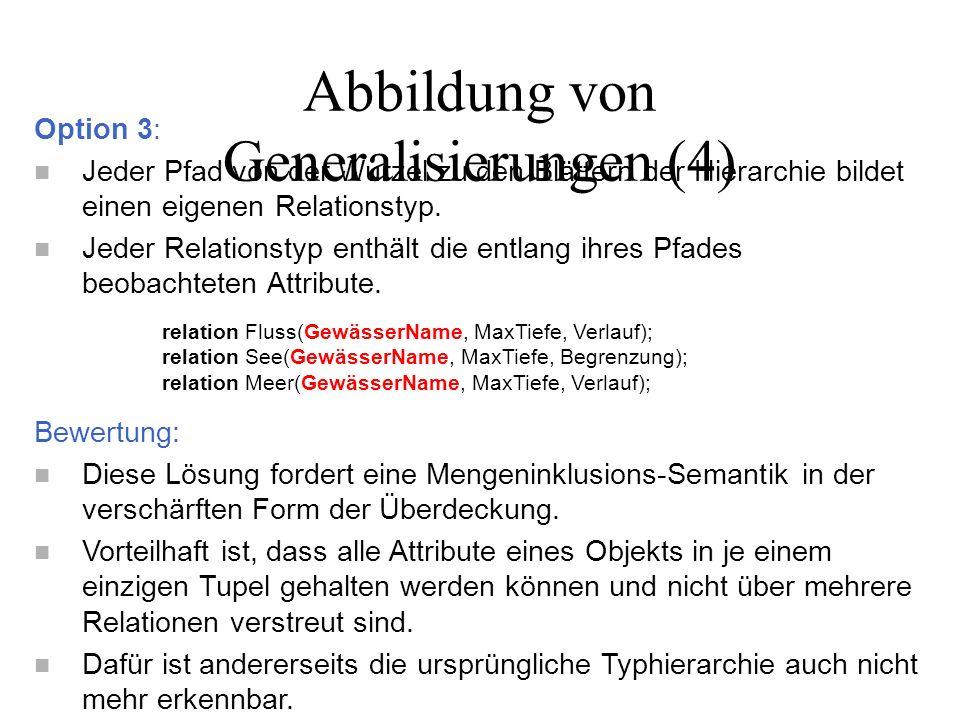 Option 4: Die gesamte Generalisierungshierarchie fällt in einer einzigen Relation für die Wurzel zusammen.