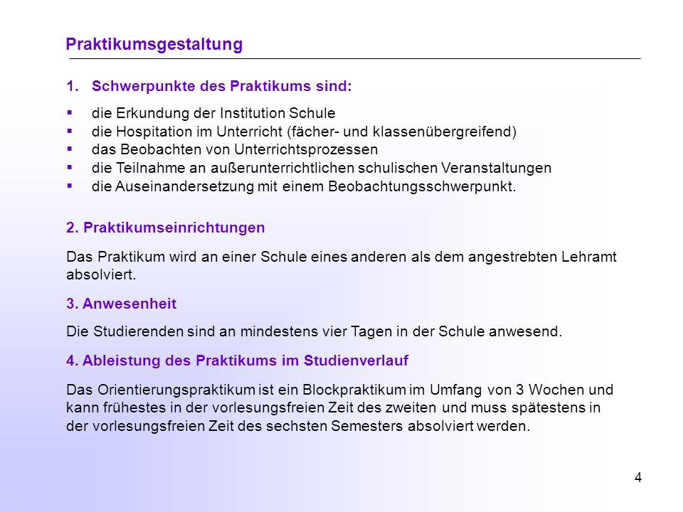 3 Bezugssysteme im Praktikum Wissenschaft (Erkenntnis) theoretisches Reflexionswissen Praxis (Erfahrung) praktisches Handlungswissen Person (Entwicklung) selbst reflektiertes Wissen Weyland 2010 modifiziert und Bayer et.al.