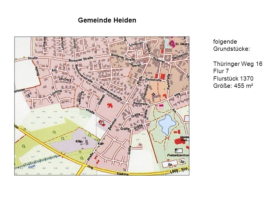 Gemeinde Heiden folgende Grundstücke: Thüringer Weg 16 Flur 7 Flurstück 1370 Größe: 455 m²
