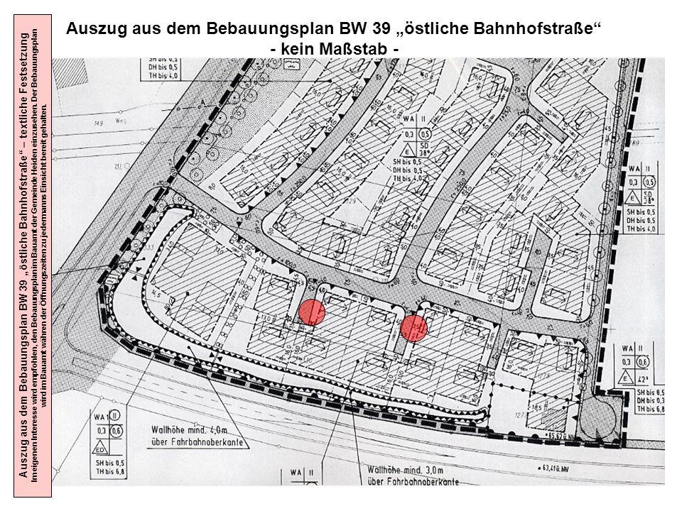 Auszug aus dem Bebauungsplan BW 39 östliche Bahnhofstraße - kein Maßstab - Auszug aus dem Bebauungsplan BW 39 östliche Bahnhofstraße – textliche Fests