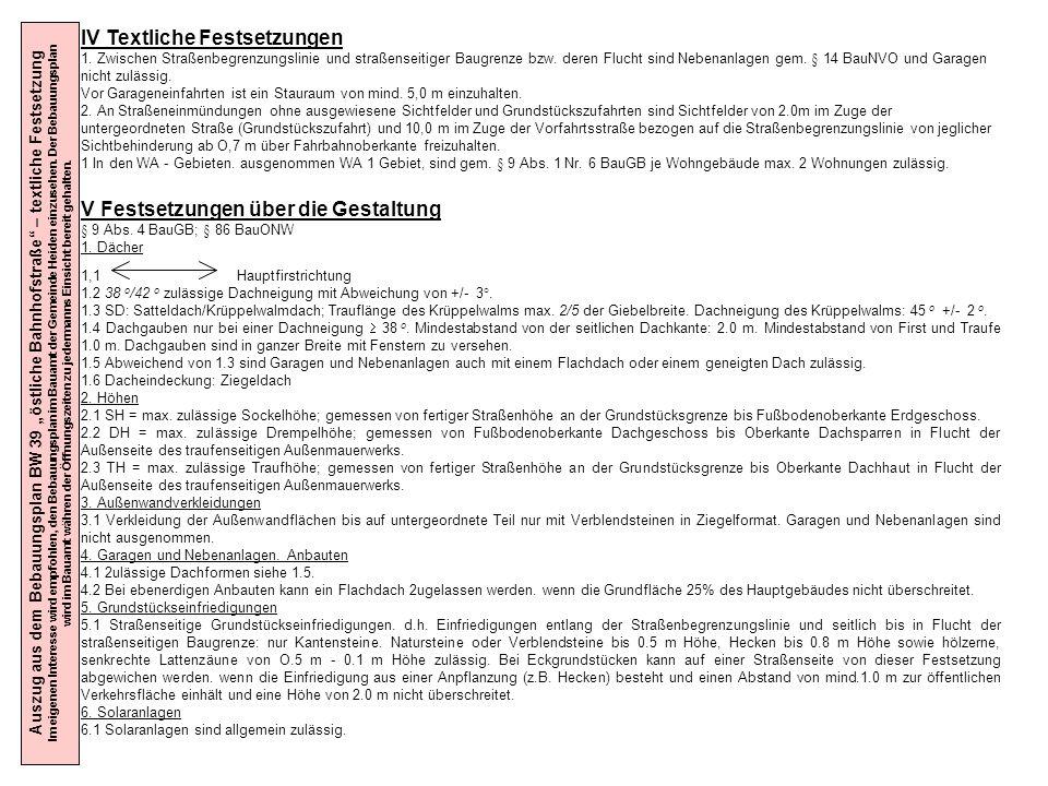 Auszug aus dem Bebauungsplan BW 39 östliche Bahnhofstraße – textliche Festsetzung Im eigenen Interesse wird empfohlen, den Bebauungsplan im Bauamt der