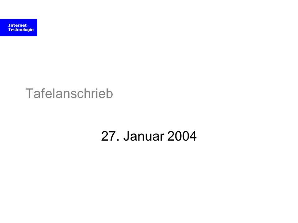 Internet- Technologie Tafelanschrieb 27. Januar 2004