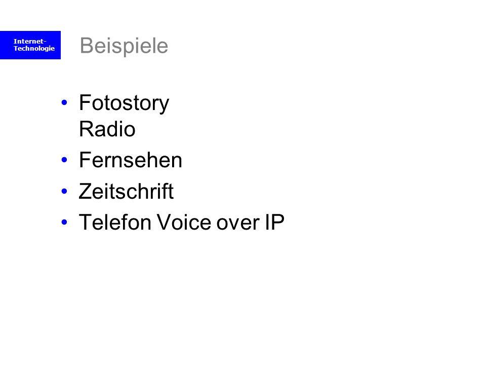 Internet- Technologie Beispiele Fotostory Radio Fernsehen Zeitschrift Telefon Voice over IP