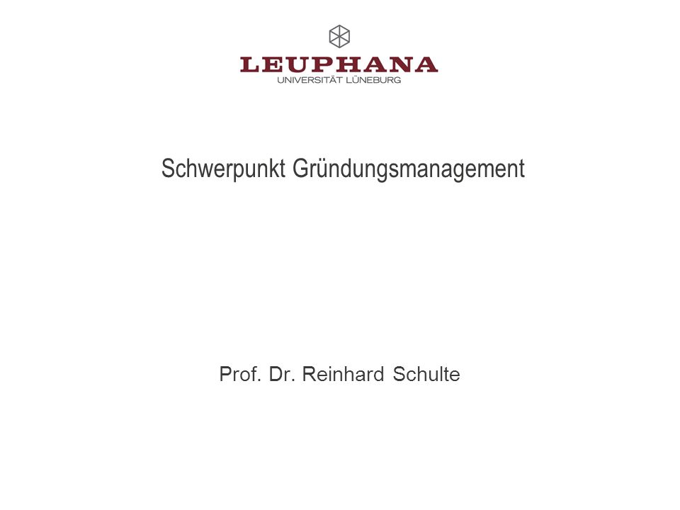 Prof. Dr. Reinhard Schulte Schwerpunkt Gründungsmanagement