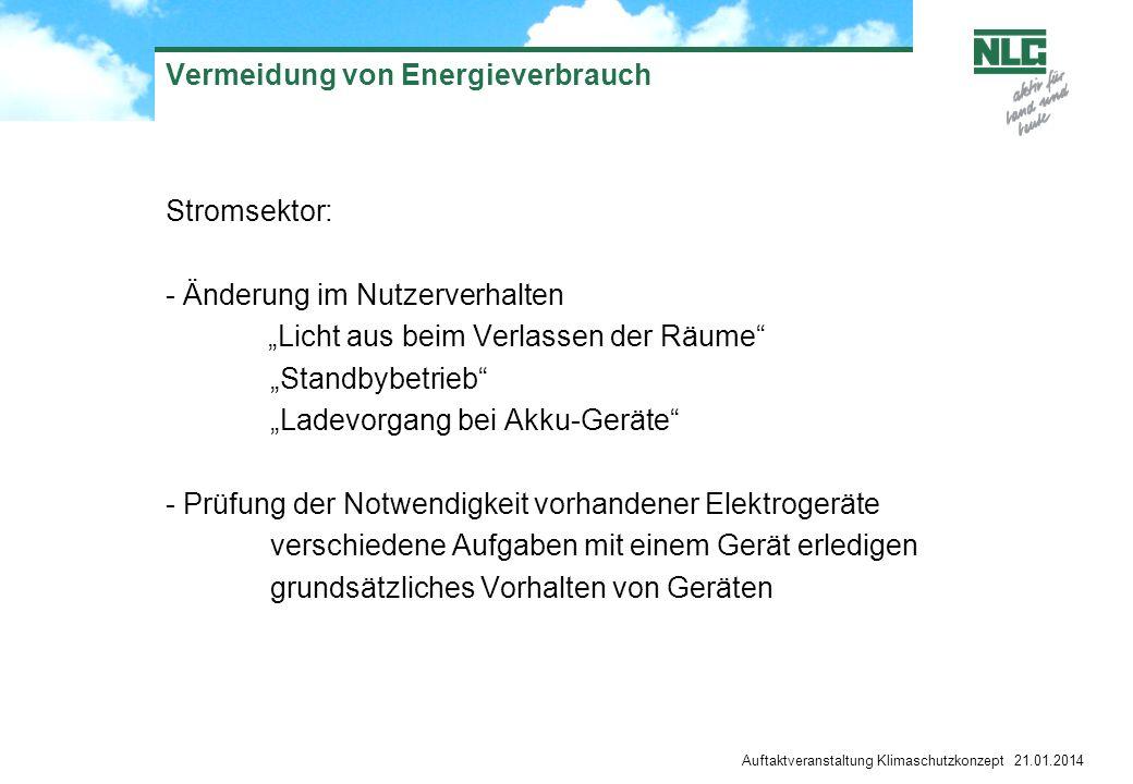 Auftaktveranstaltung Klimaschutzkonzept 21.01.2014 Vermeidung von Energieverbrauch Stromsektor: - Änderung im Nutzerverhalten Licht aus beim Verlassen
