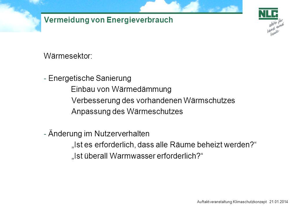 Auftaktveranstaltung Klimaschutzkonzept 21.01.2014 Vermeidung von Energieverbrauch Wärmesektor: - Energetische Sanierung Einbau von Wärmedämmung Verbe