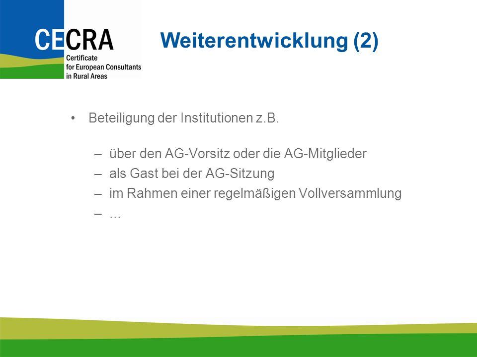 Weiterentwicklung (2) Beteiligung der Institutionen z.B.