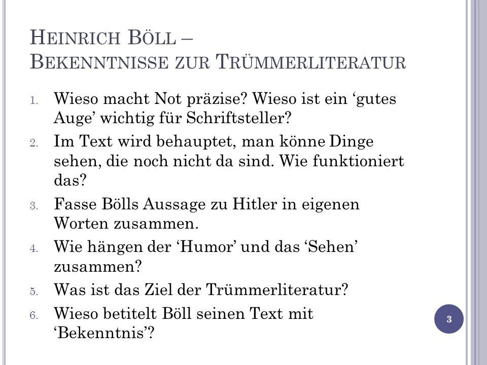 H EINRICH B ÖLL – B EKENNTNISSE ZUR T RÜMMERLITERATUR 1.