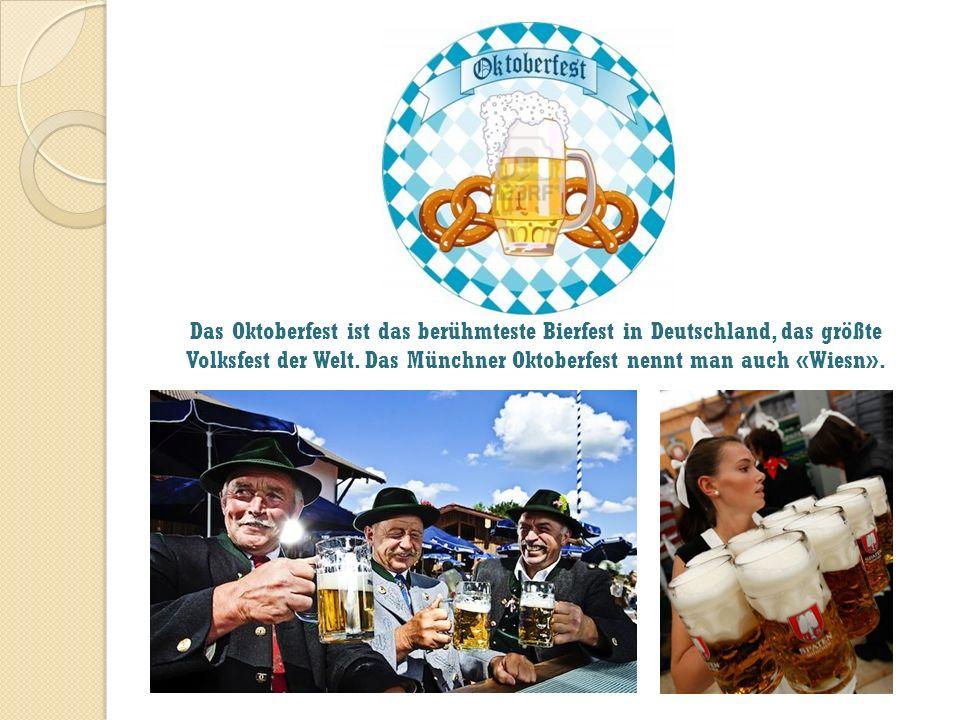 Das Oktoberfest ist das berühmteste Bierfest in Deutschland, das größte Volksfest der Welt. Das Münchner Oktoberfest nennt man auch «Wiesn».