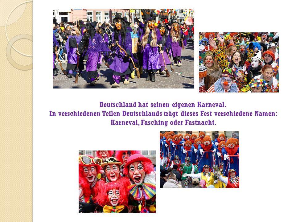 Deutschland hat seinen eigenen Karneval. In verschiedenen Teilen Deutschlands trägt dieses Fest verschiedene Namen: Karneval, Fasching oder Fastnacht.