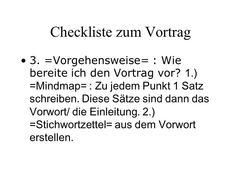 Checkliste zum Vortrag 3.=Vorgehensweise= : Wie bereite ich den Vortrag vor.