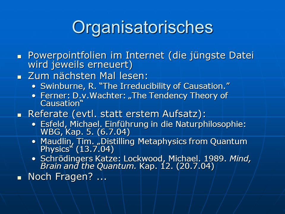 Organisatorisches Powerpointfolien im Internet (die jüngste Datei wird jeweils erneuert) Powerpointfolien im Internet (die jüngste Datei wird jeweils