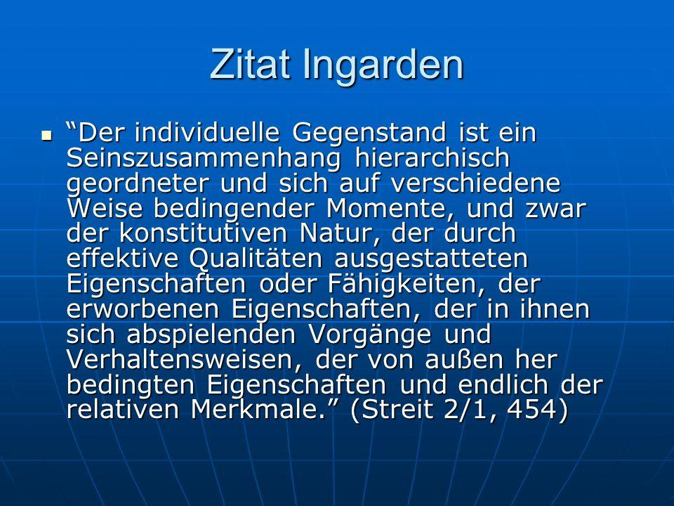Weiterführendes zu Ingarden D.v.Wachter: Dinge und Eigenschaften, Kap.