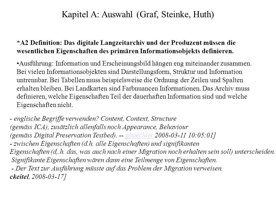 Kapitel A: Auswahl (Graf, Steinke, Huth) *A2 Definition: Das digitale Langzeitarchiv und der Produzent müssen die wesentlichen Eigenschaften des primären Informationsobjekts definieren.