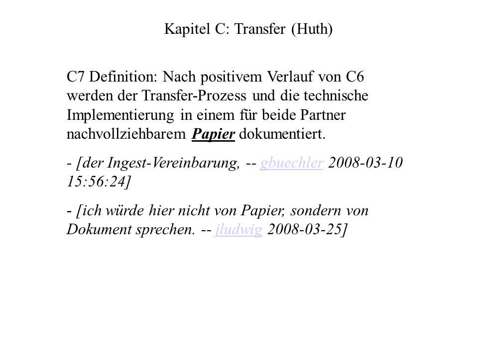 C7 Definition: Nach positivem Verlauf von C6 werden der Transfer-Prozess und die technische Implementierung in einem für beide Partner nachvollziehbarem Papier dokumentiert.
