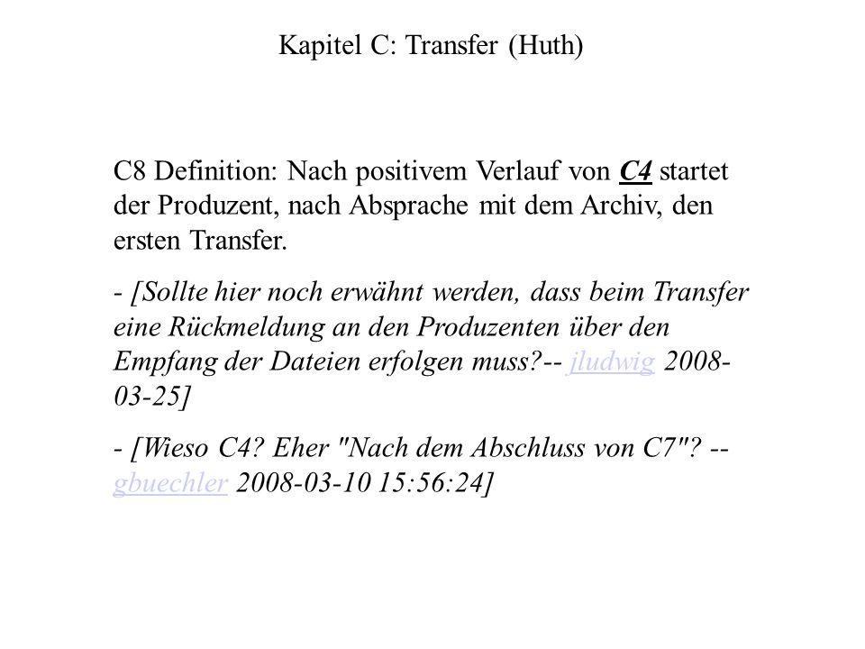 C8 Definition: Nach positivem Verlauf von C4 startet der Produzent, nach Absprache mit dem Archiv, den ersten Transfer.
