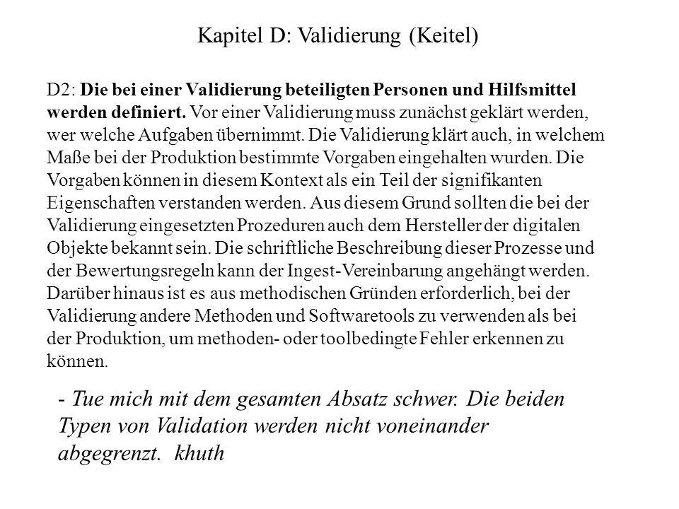 Kapitel D: Validierung (Keitel) D2: Die bei einer Validierung beteiligten Personen und Hilfsmittel werden definiert.