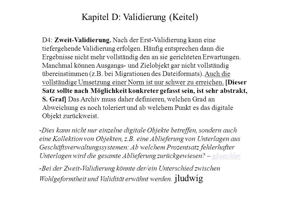 D4: Zweit-Validierung. Nach der Erst-Validierung kann eine tiefergehende Validierung erfolgen.