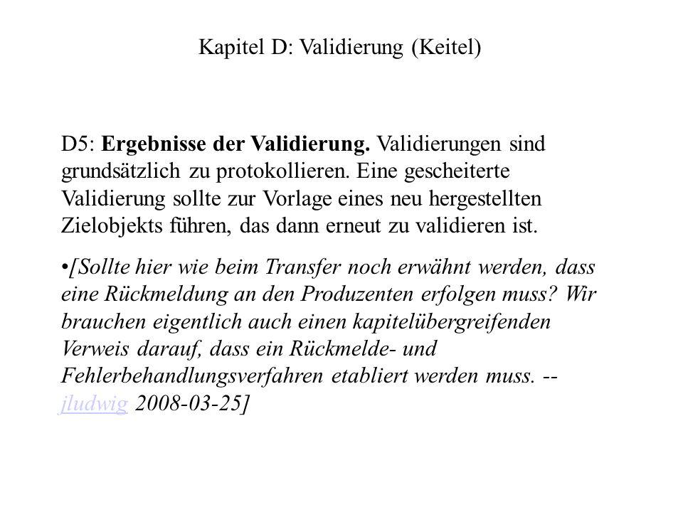 D5: Ergebnisse der Validierung. Validierungen sind grundsätzlich zu protokollieren.