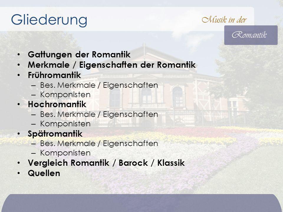 Gattungen der Romantik Merkmale / Eigenschaften der Romantik Frühromantik – Bes.