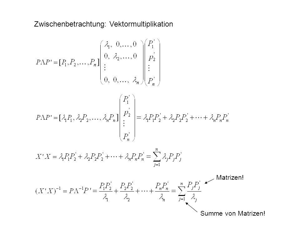 Zwischenbetrachtung: Vektormultiplikation Matrizen! Summe von Matrizen!