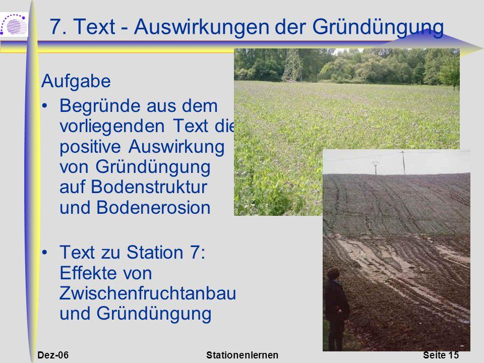 Dez-06StationenlernenSeite 15 7. Text - Auswirkungen der Gründüngung Aufgabe Begründe aus dem vorliegenden Text die positive Auswirkung von Gründüngun