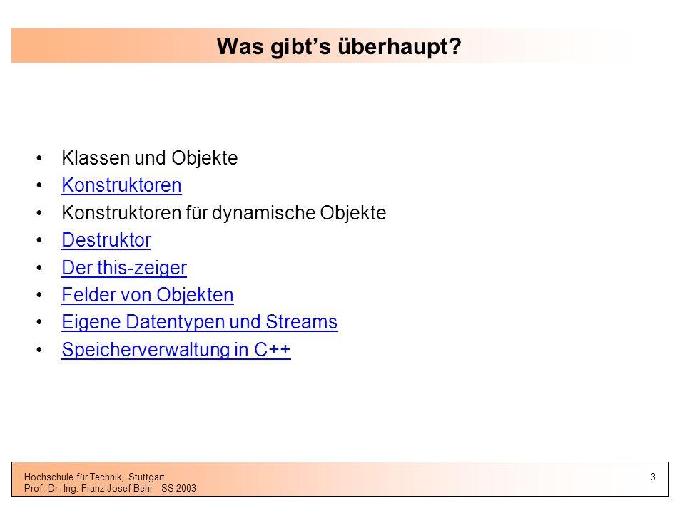 Hochschule für Technik, Stuttgart Prof. Dr.-Ing. Franz-Josef BehrSS 2003 4 Was gibts heute?