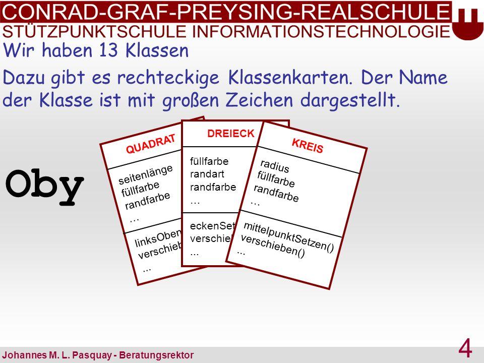 Oby in action: Johannes M. L. Pasquay - Beratungsrektor 15