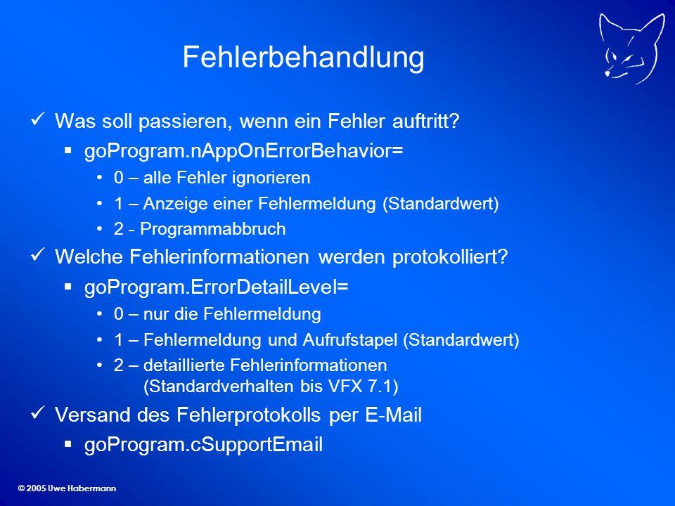 © 2005 Uwe Habermann Fehlerbehandlung Was soll passieren, wenn ein Fehler auftritt.