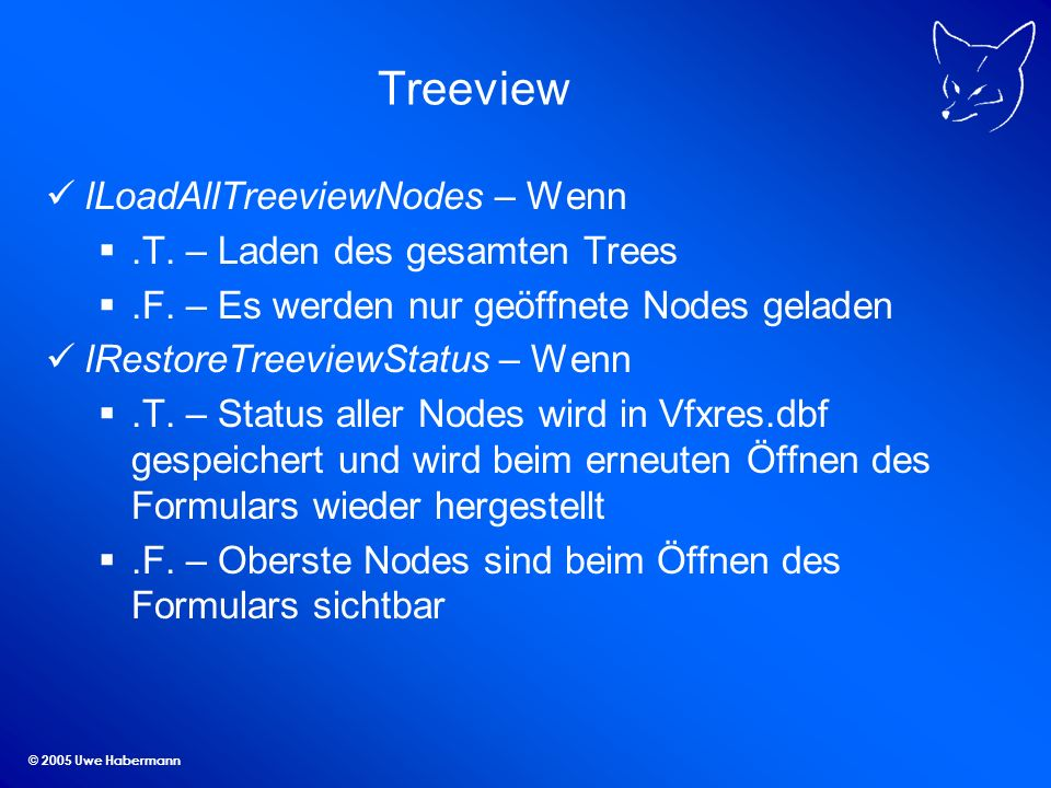 © 2005 Uwe Habermann Treeview lLoadAllTreeviewNodes – Wenn.T.