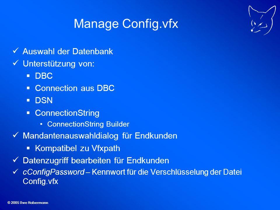 © 2005 Uwe Habermann VFX – Menü-Designer Der VMD erstellt jetzt nach der Bearbeitung eines Menüs automatisch die erforderlichen Include-Dateien für sprachunabhängige Menüs.