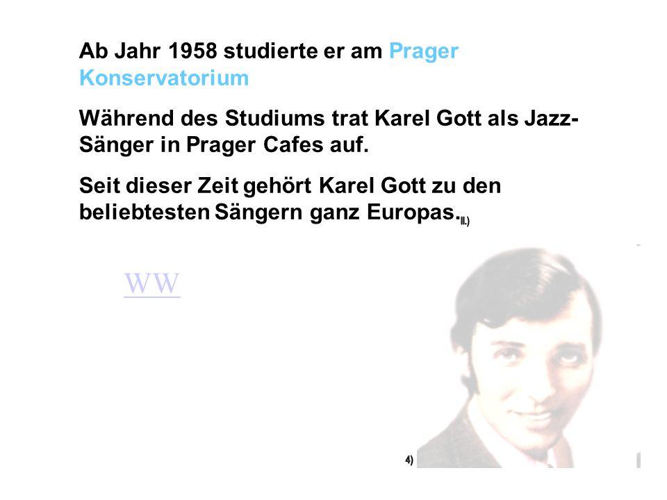Karel Gott wurde am 14. Juli 1939 als Karel Gottar in Pilsen (Tschechien) geboren. Zuerst machte er auf Wunsch seiner Eltern eine Lehre als Elektriker
