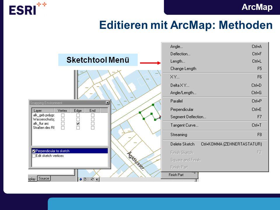 ArcMap Editieren mit ArcMap: Methoden Sketchtool Menü