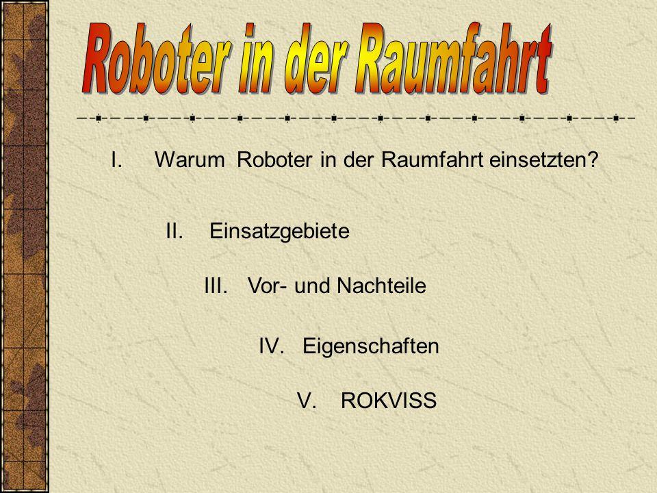I.Warum Roboter in der Raumfahrt einsetzten.