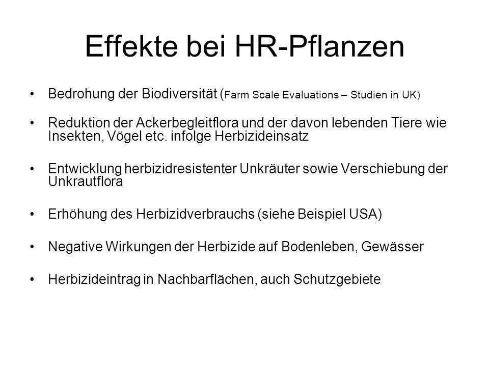 Effekte bei HR-Pflanzen Bedrohung der Biodiversität ( Farm Scale Evaluations – Studien in UK) Reduktion der Ackerbegleitflora und der davon lebenden T