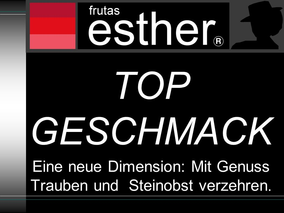 TOP GESCHMACK Eine neue Dimension: Mit Genuss Trauben und Steinobst verzehren.