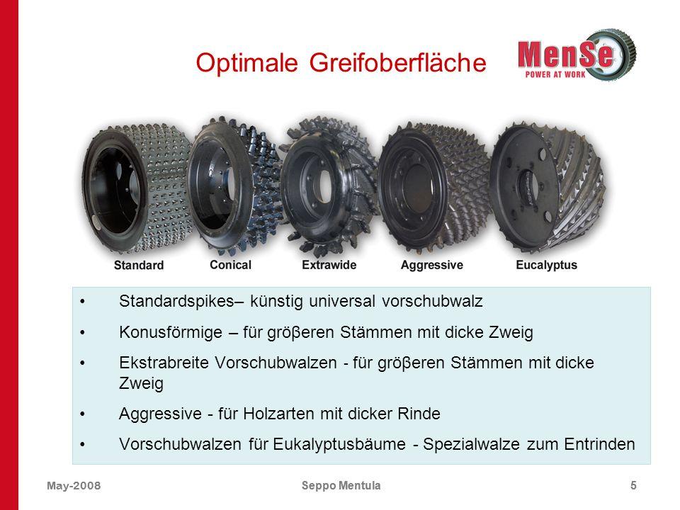 May-2008Seppo Mentula6 Spezielle Vorschubwalzen Konusförmige Vorschubwalzen –Durch die bogenförmige Greifoberfläche wird eine größere Greifoberfläche ermöglicht.